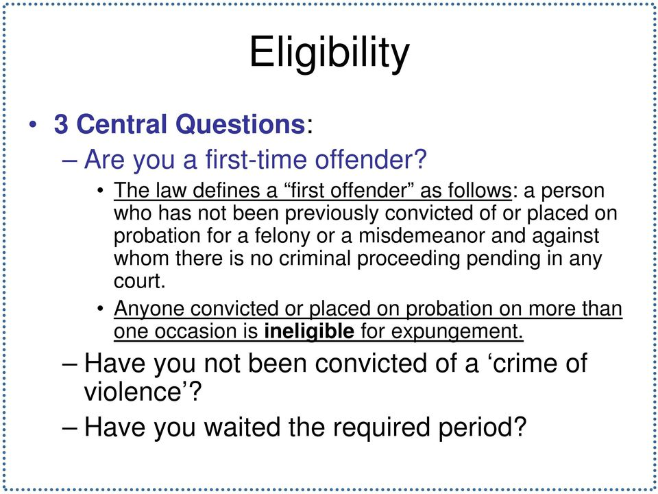 probation for a felony or a misdemeanor and against whom there is no criminal proceeding pending in any court.