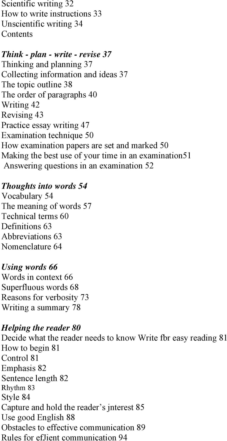Answering questions in an examination 52 Thoughts into words 54 Vocabulary 54 The meaning of words 57 Technical terms 60 Definitions 63 Abbreviations 63 Nomenclature 64 Using words 66 Words in