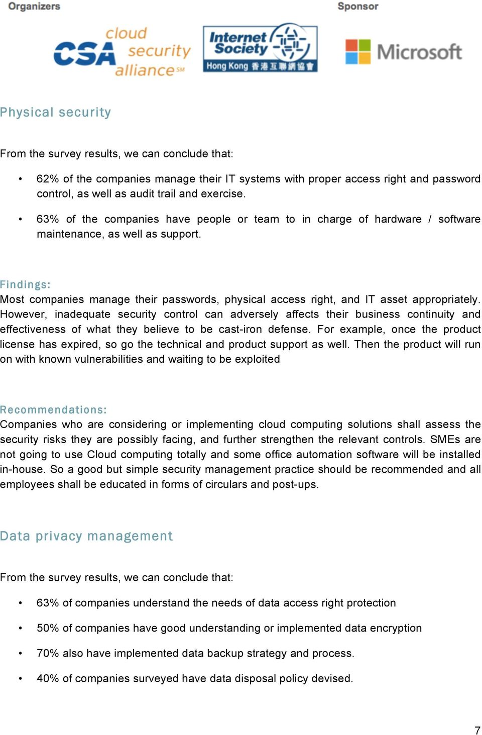 Findings: Most companies manage their passwords, physical access right, and IT asset appropriately.