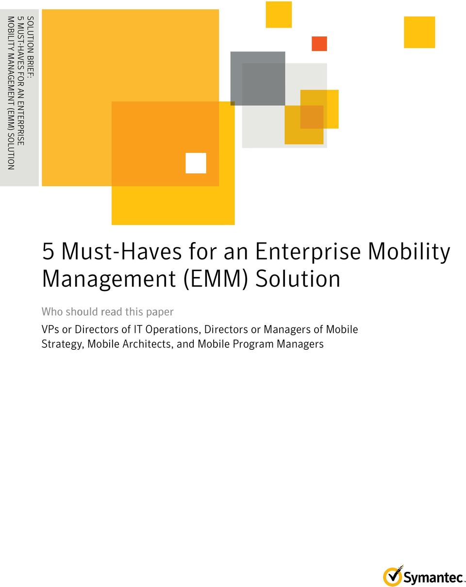 .......... 5 Must-Haves for an Enterprise Mobility Management (EMM) Solution Who