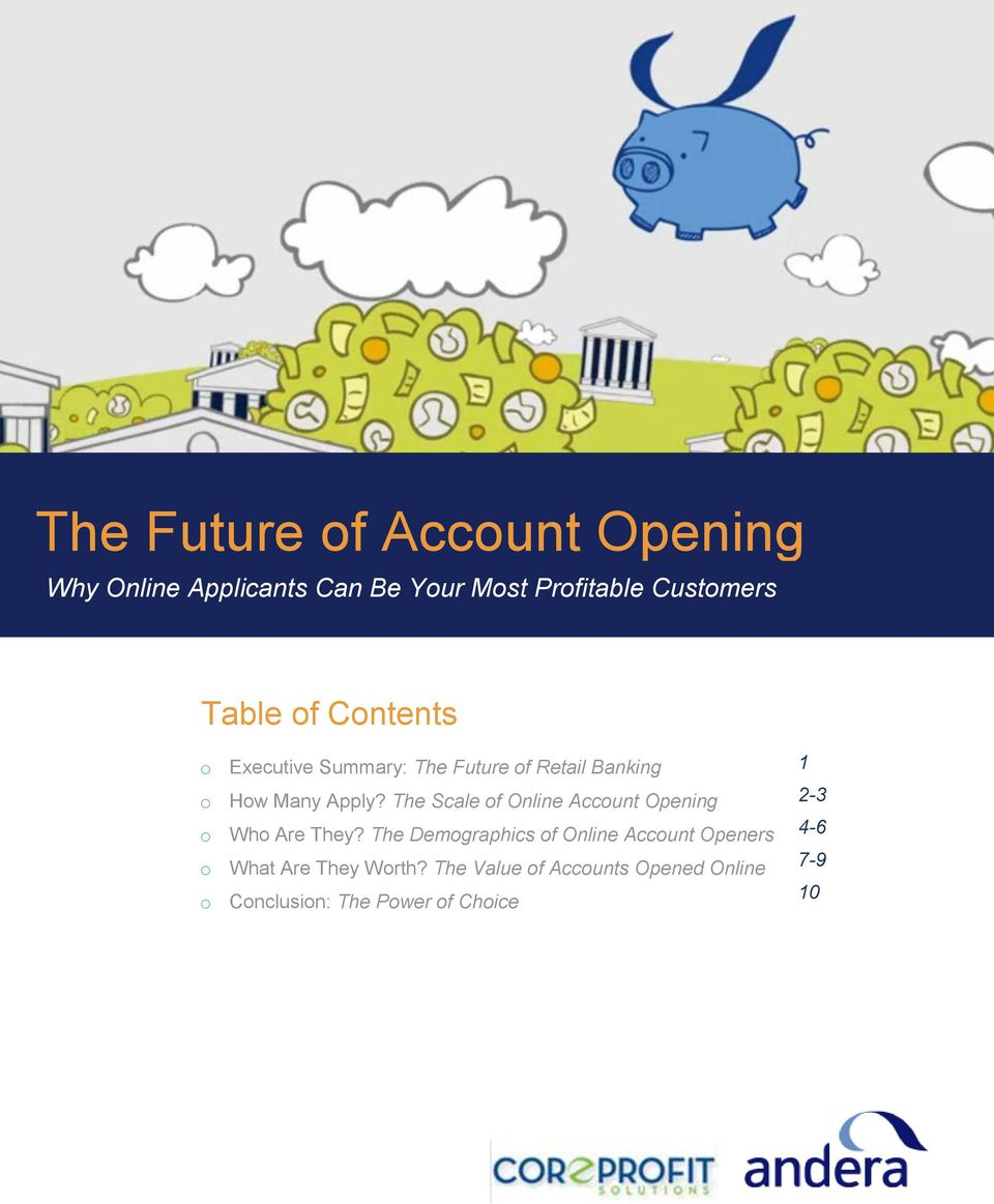 The Scale of Online Account Opening Who Are They?
