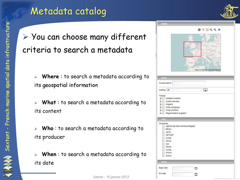 information What : to search a metadata according to its content Who : to