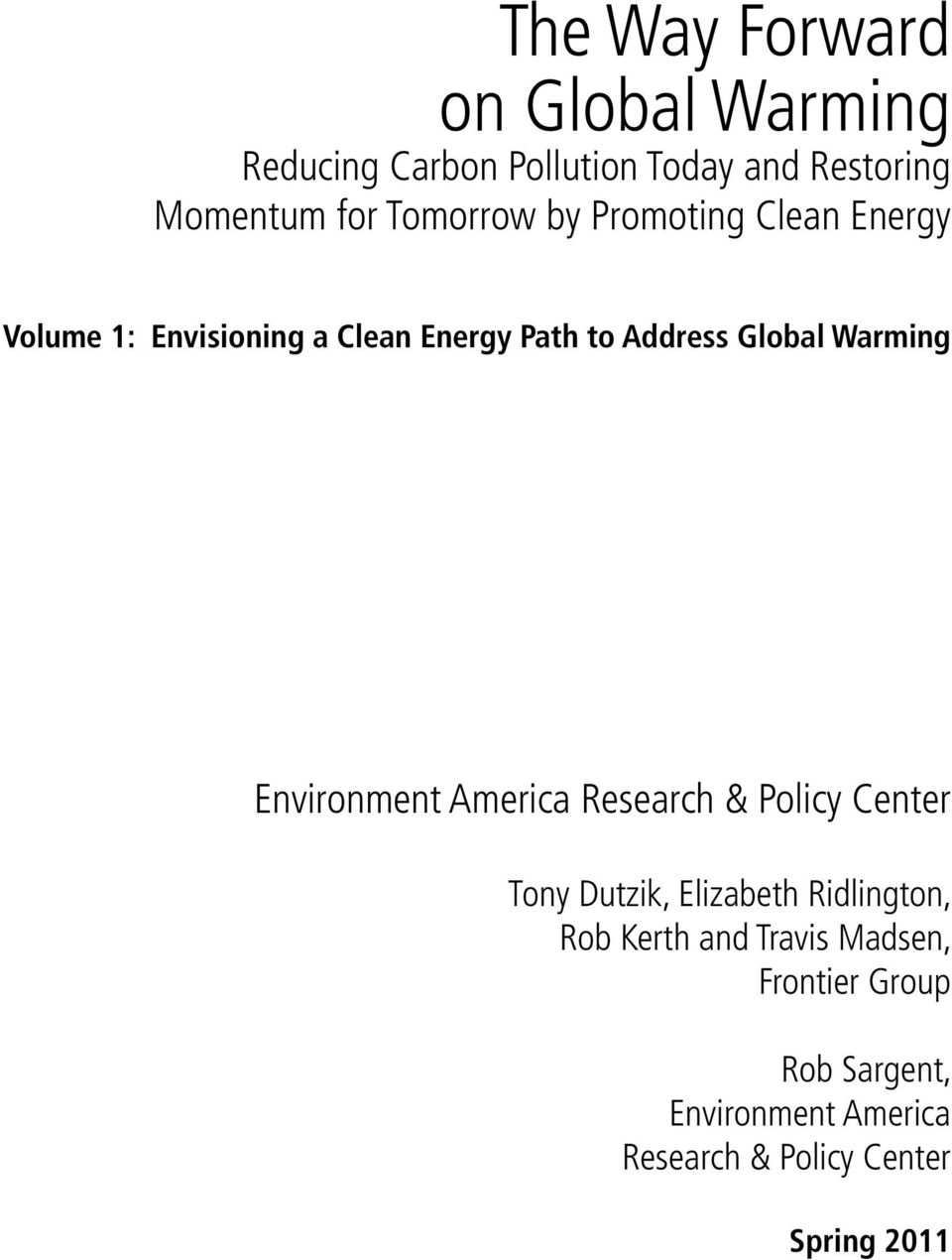 Warming Environment America Research & Policy Center Tony Dutzik, Elizabeth Ridlington, Rob Kerth