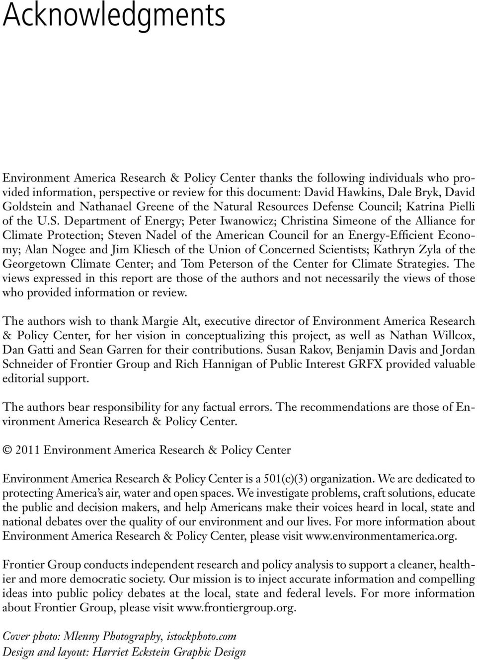 Department of Energy; Peter Iwanowicz; Christina Simeone of the Alliance for Climate Protection; Steven Nadel of the American Council for an Energy-Efficient Economy; Alan Nogee and Jim Kliesch of