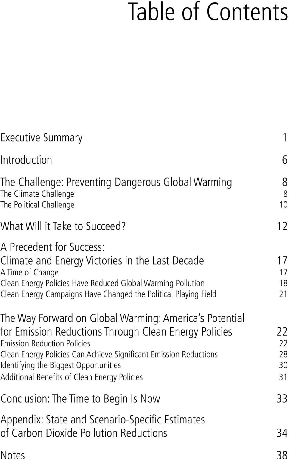 the Political Playing Field 21 The Way Forward on Global Warming: America s Potential for Emission Reductions Through Clean Energy Policies 22 Emission Reduction Policies 22 Clean Energy Policies Can