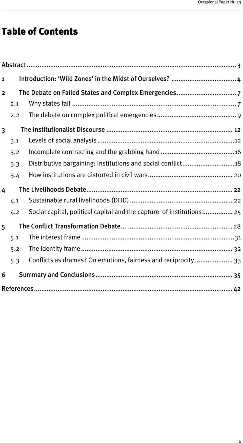 4 How institutions are distorted in civil wars... 20 4 The Livelihoods Debate... 22 4.1 Sustainable rural livelihoods (DFID)... 22 4.2 Social capital, political capital and the capture of institutions.