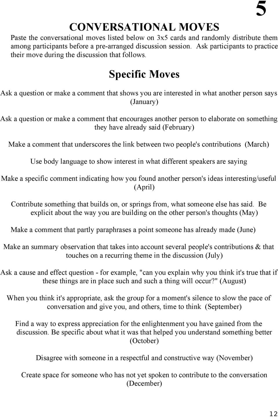 Specific Moves Ask a question or make a comment that shows you are interested in what another person says (January) Ask a question or make a comment that encourages another person to elaborate on
