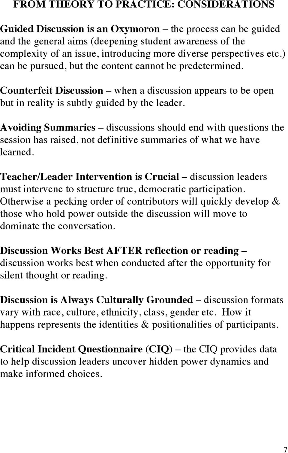 Avoiding Summaries discussions should end with questions the session has raised, not definitive summaries of what we have learned.