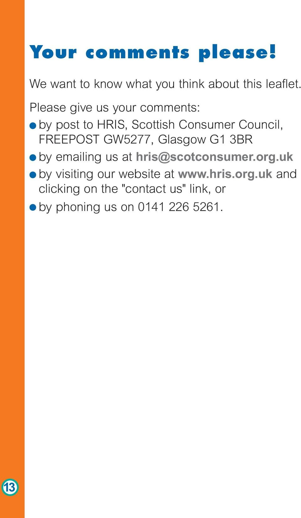 GW5277, Glasgow G1 3BR by emailing us at hris@scotconsumer.org.