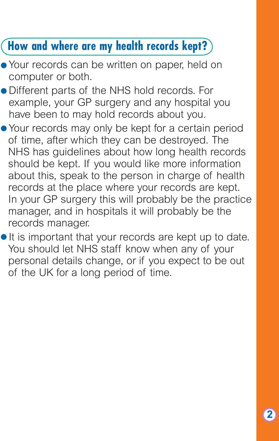 The NHS has guidelines about how long health records should be kept.