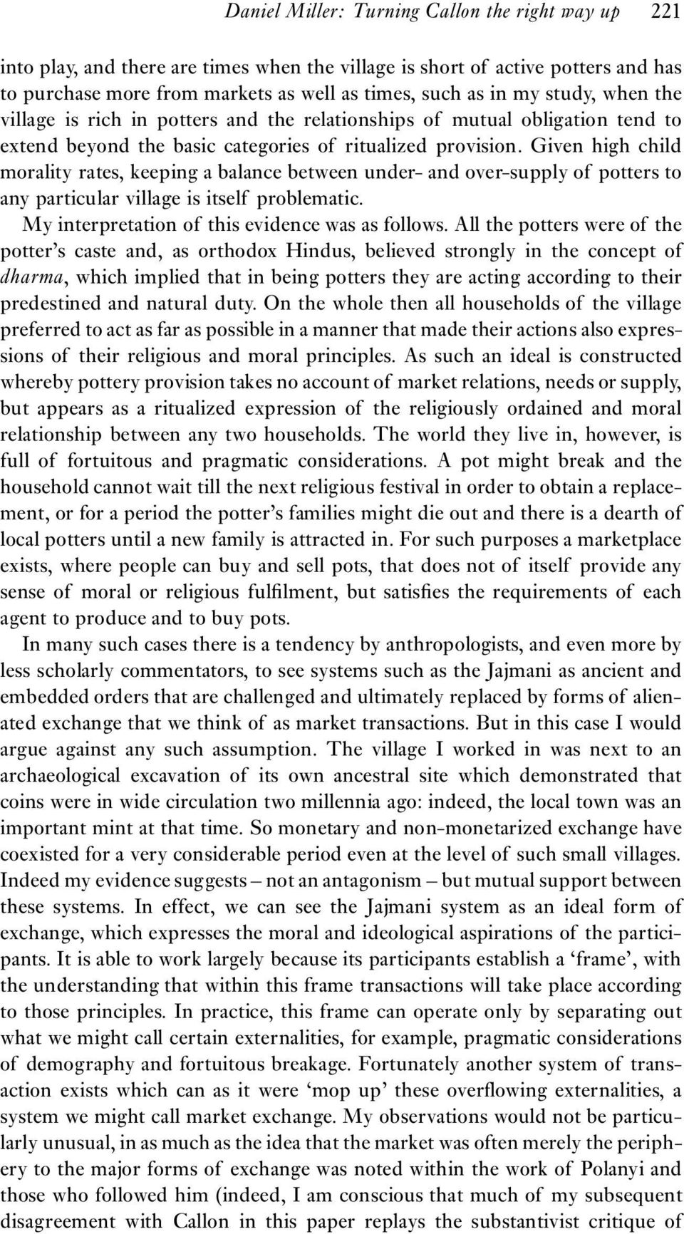 Given high child morality rates, keeping a balance between under- and over-supply of potters to any particular village is itself problematic. My interpretation of this evidence was as follows.
