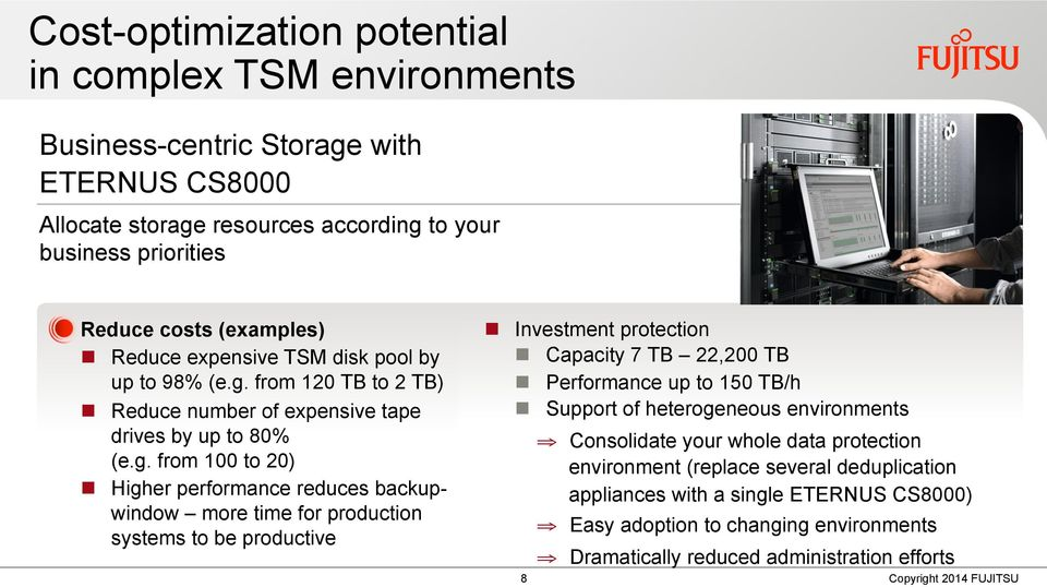from 120 TB to 2 TB) n Reduce number of expensive tape drives by up to 80% (e.g.