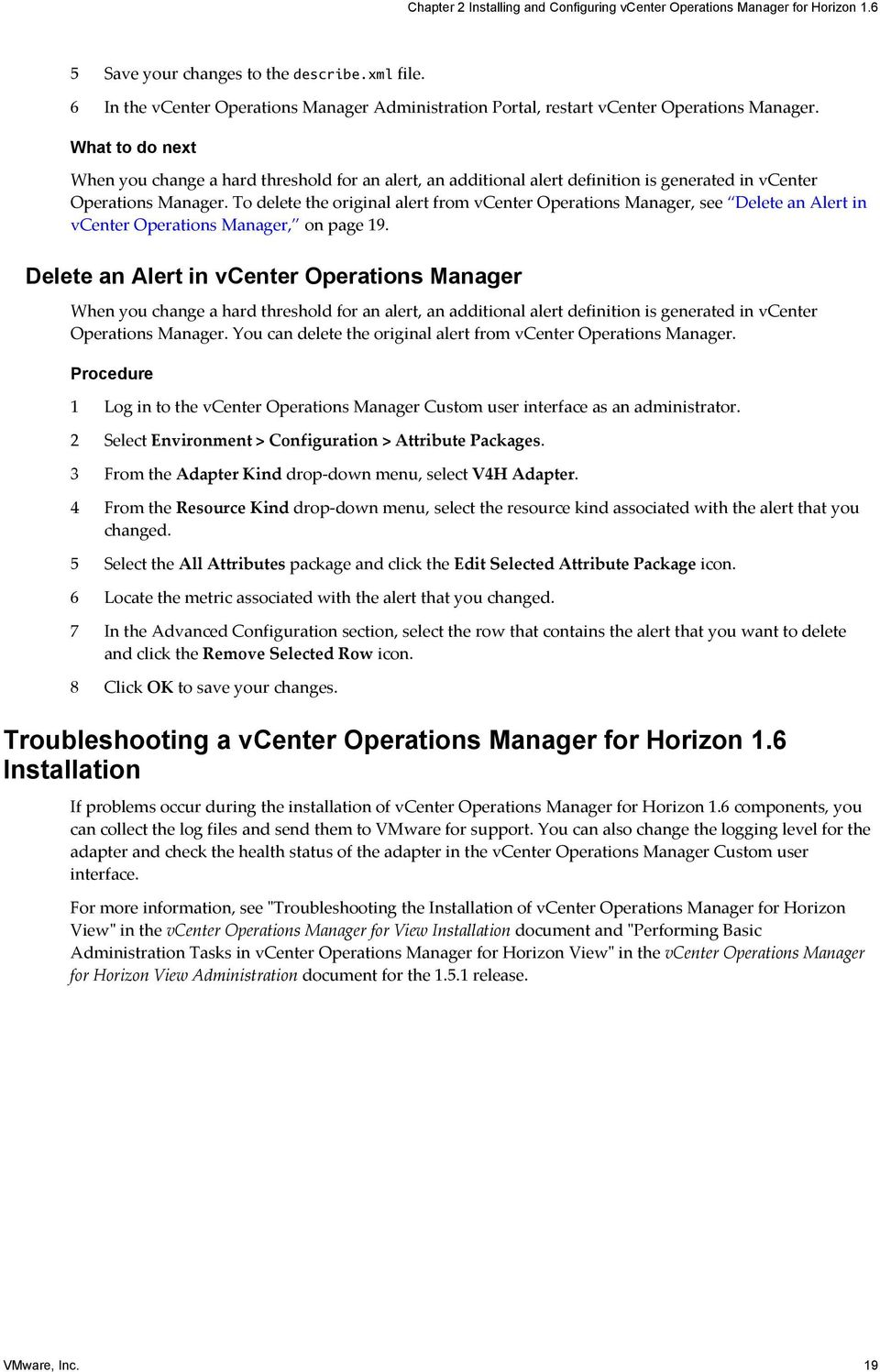 What to do next When you change a hard threshold for an alert, an additional alert definition is generated in vcenter Operations Manager.