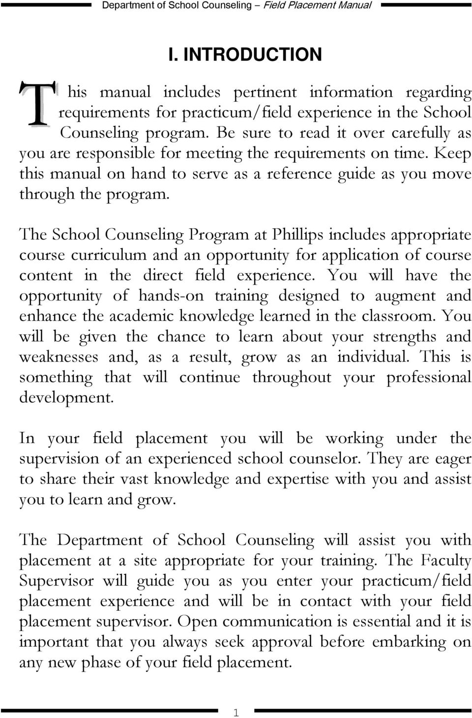 The School Counseling Program at Phillips includes appropriate course curriculum and an opportunity for application of course content in the direct field experience.