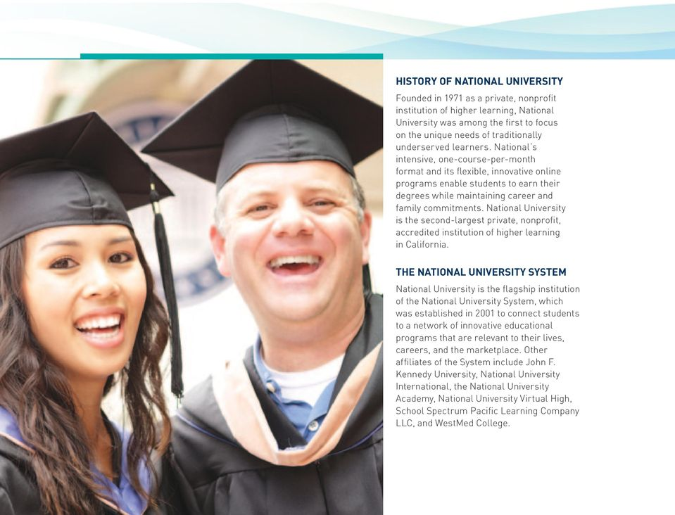 National s intensive, one-course-per-month format and its flexible, innovative online programs enable students to earn their degrees while maintaining career and family commitments.