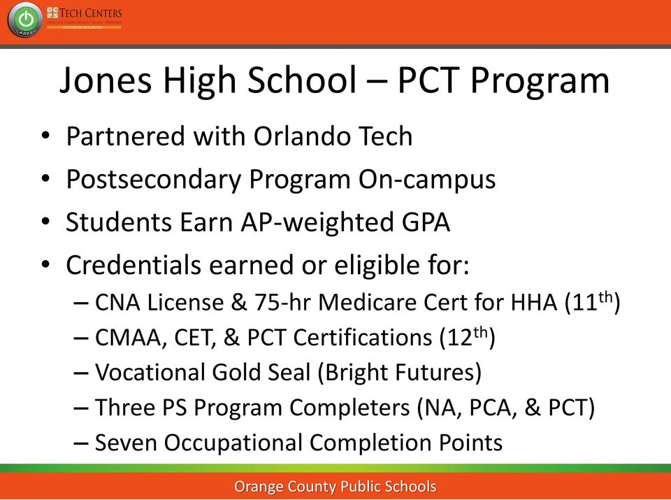 Medicare Cert for HHA (11 th ) CMAA, CET, & PCT Certifications (12 th ) Vocational Gold