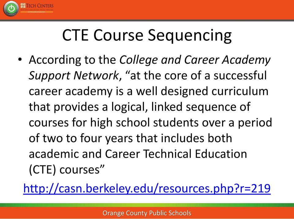 sequence of courses for high school students over a period of two to four years that includes