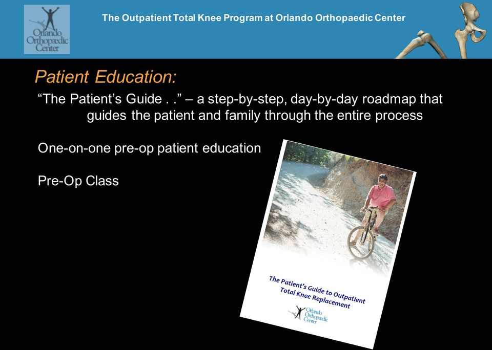 guides the patient and family through the