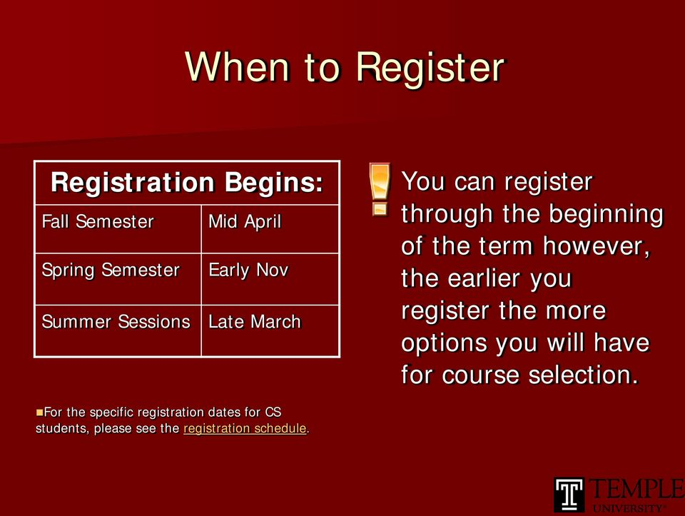 however, the earlier you register the more options you will have for course selection.