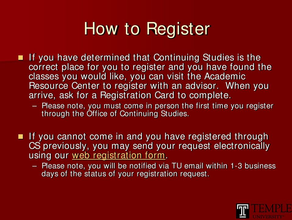 Please note, you must come in person the first time you register through the Office of Continuing Studies.