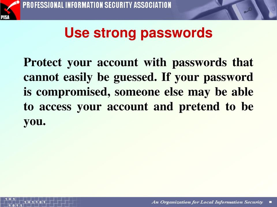 If your password is compromised, someone else