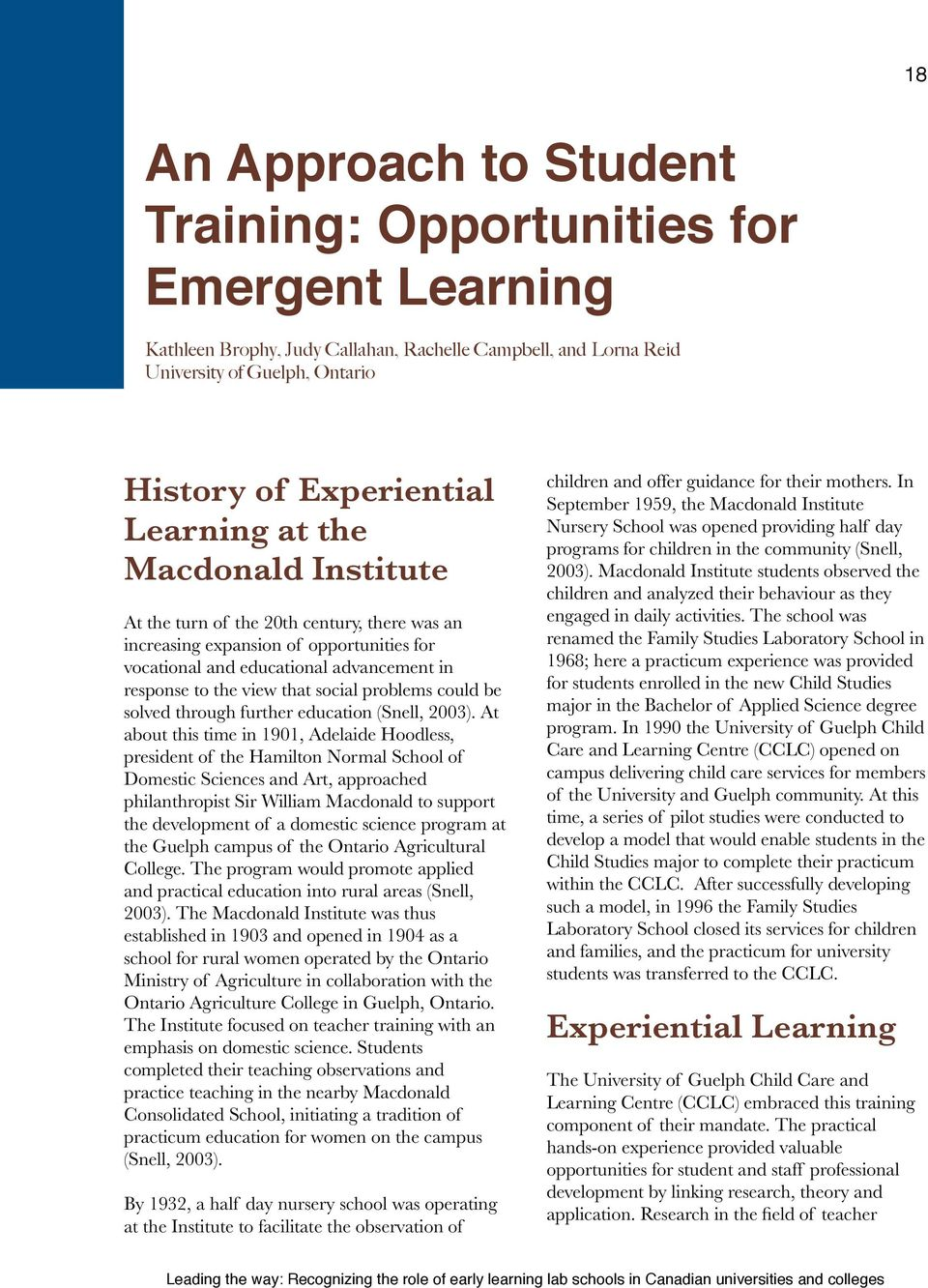 an increasing expansion of opportunities for vocational and educational advancement in response to the view that social problems could be solved through further education (Snell, 2003).