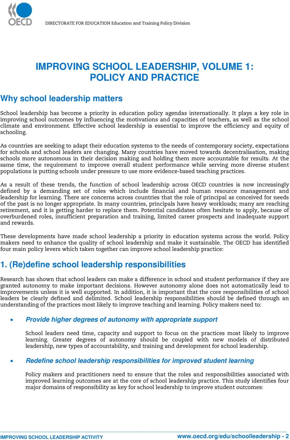 Effective school leadership is essential to improve the efficiency and equity of schooling.
