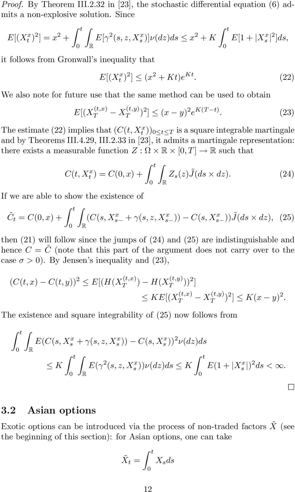 (22) We also note for future use that the same method can be used to obtain E[(X (t,x) T X (t,y) T ) 2 ] (x y) 2 e K(T t).