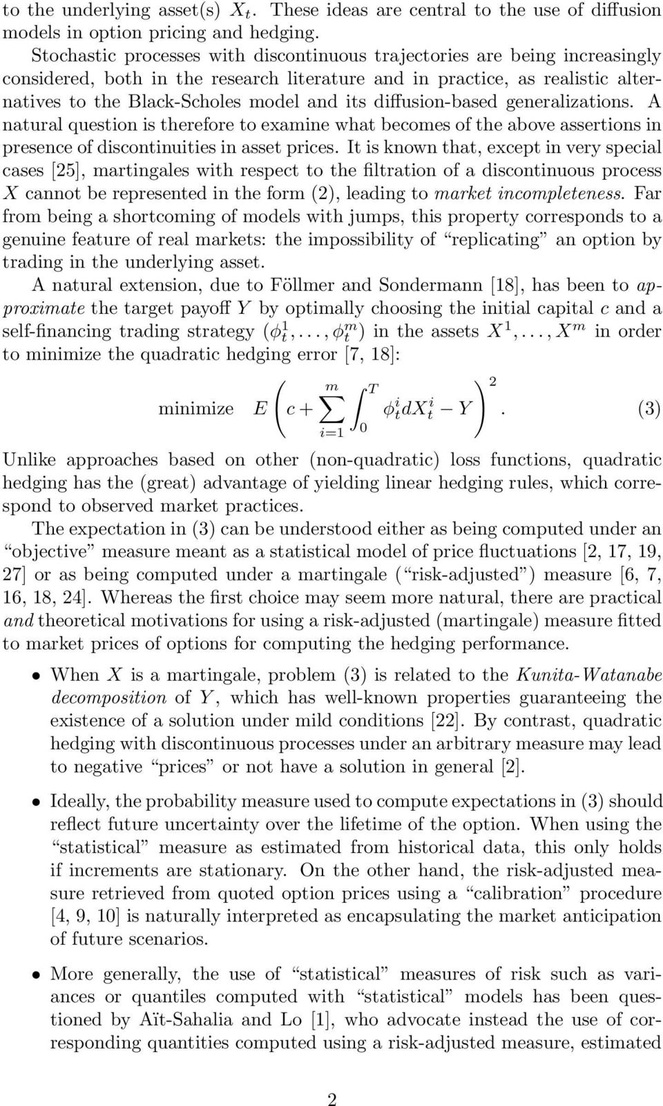 diffusion-based generalizations. A natural question is therefore to examine what becomes of the above assertions in presence of discontinuities in asset prices.