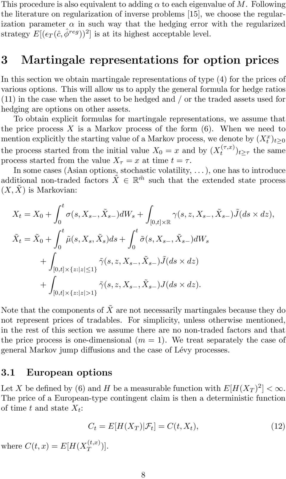 is at its highest acceptable level. 3 Martingale representations for option prices In this section we obtain martingale representations of type (4) for the prices of various options.