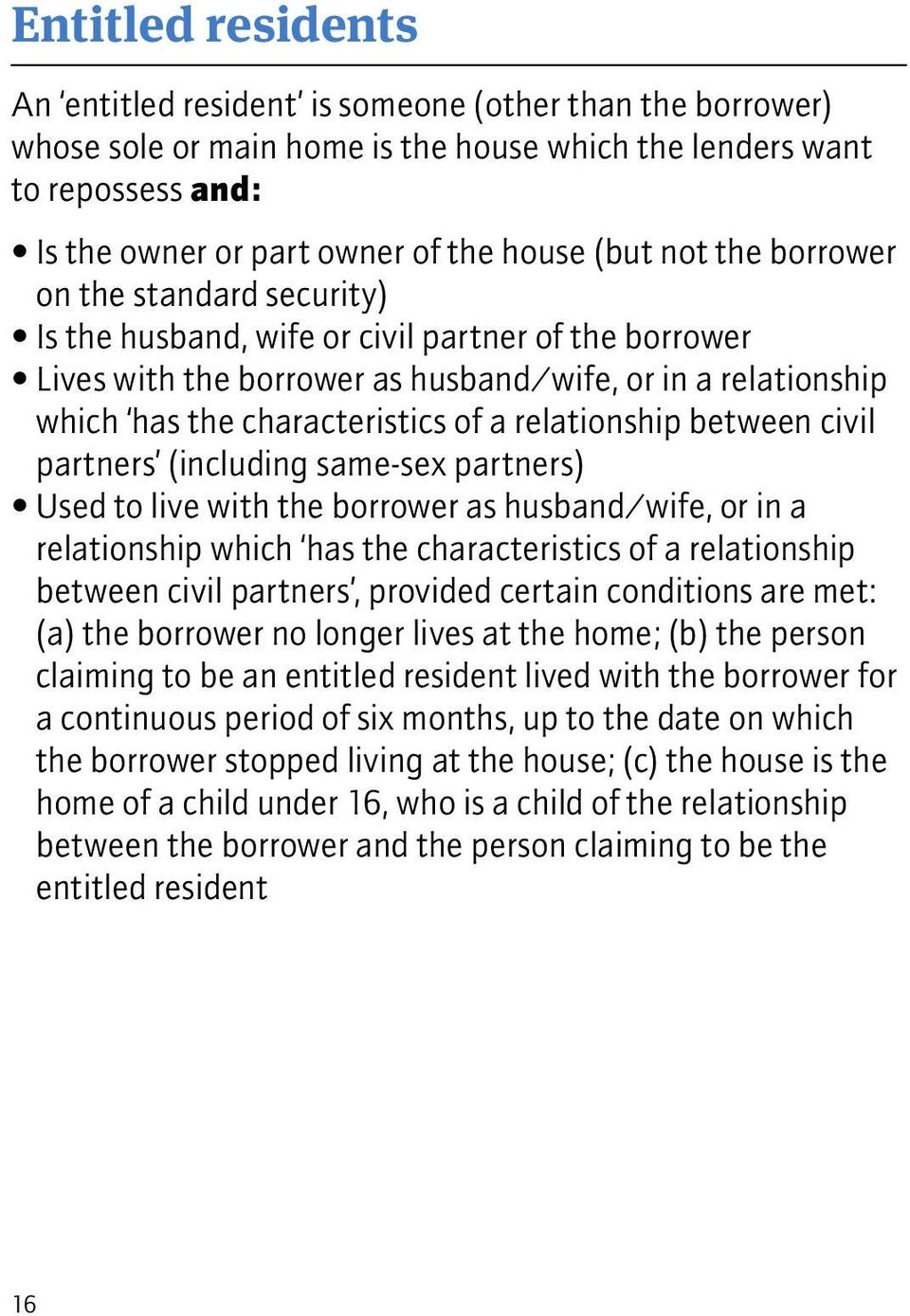relationship between civil partners (including same-sex partners) Used to live with the borrower as husband/wife, or in a relationship which has the characteristics of a relationship between civil