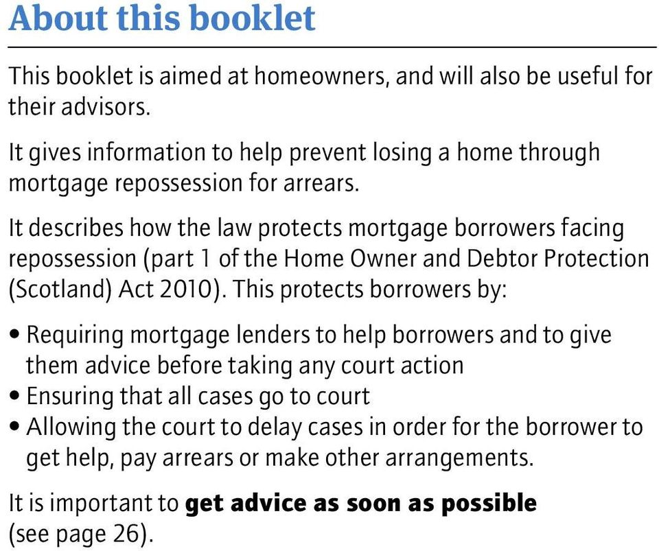 It describes how the law protects mortgage borrowers facing repossession (part 1 of the Home Owner and Debtor Protection (Scotland) Act 2010).