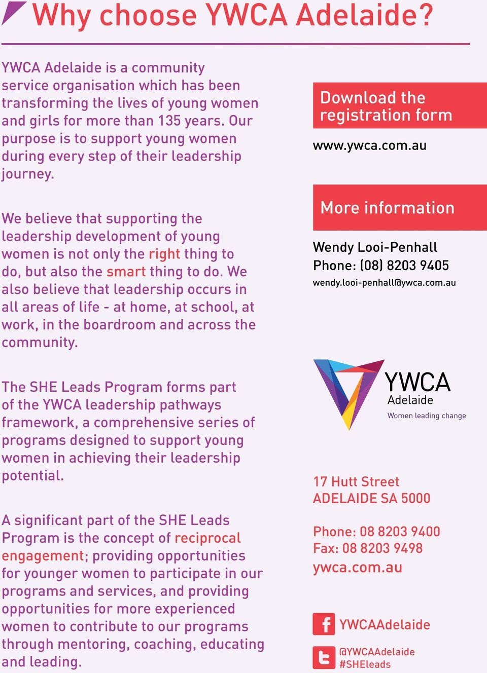 We believe that supporting the leadership development of young women is not only the right thing to do, but also the smart thing to do.