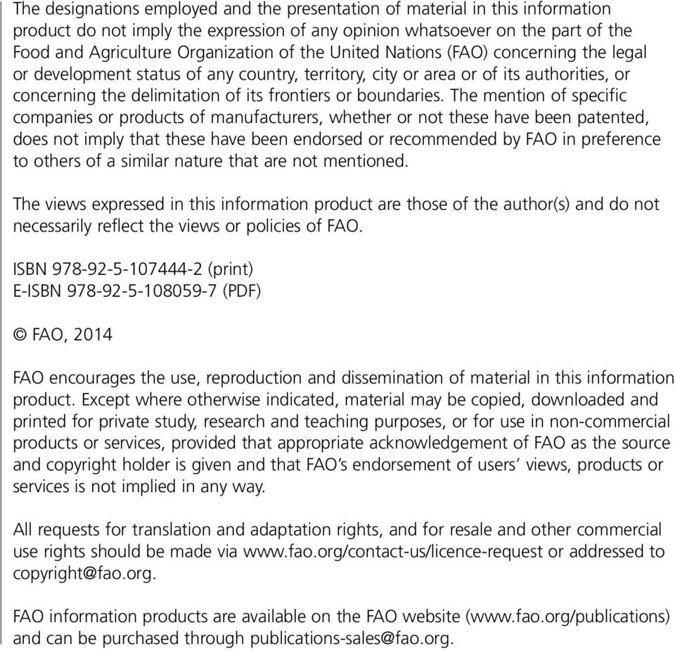The mention of specific companies or products of manufacturers, whether or not these have been patented, does not imply that these have been endorsed or recommended by FAO in preference to others of