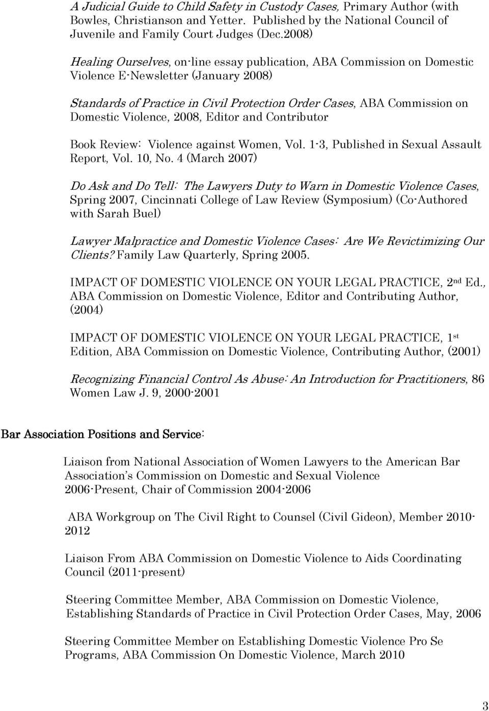 Violence, 2008, Editor and Contributor Book Review: Violence against Women, Vol. 1-3, Published in Sexual Assault Report, Vol. 10, No.