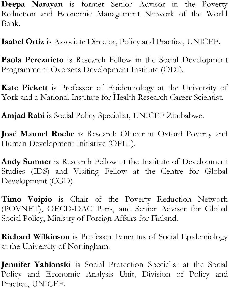 Kate Pickett is Professor of Epidemiology at the University of York and a National Institute for Health Research Career Scientist. Amjad Rabi is Social Policy Specialist, UNICEF Zimbabwe.