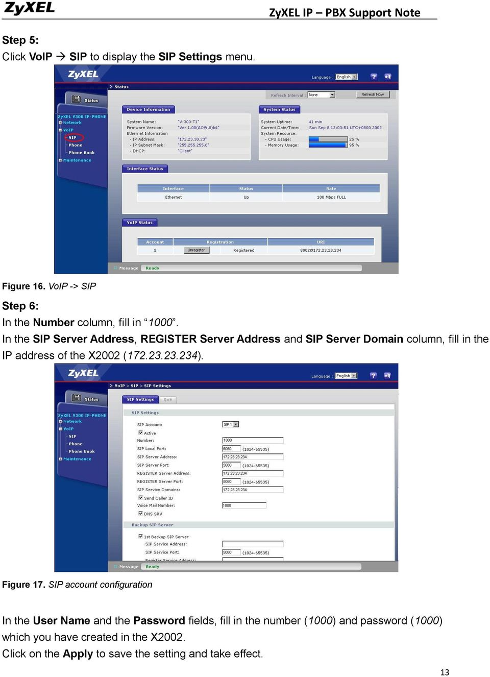 In the SIP Server Address, REGISTER Server Address and SIP Server Domain column, fill in the IP address of the X2002