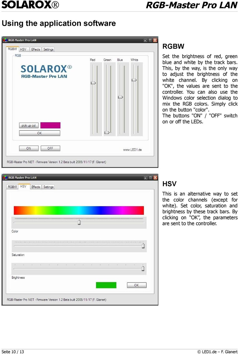 "You can also use the Windows color selection dialog to mix the RGB colors. Simply click on the button ""color""."