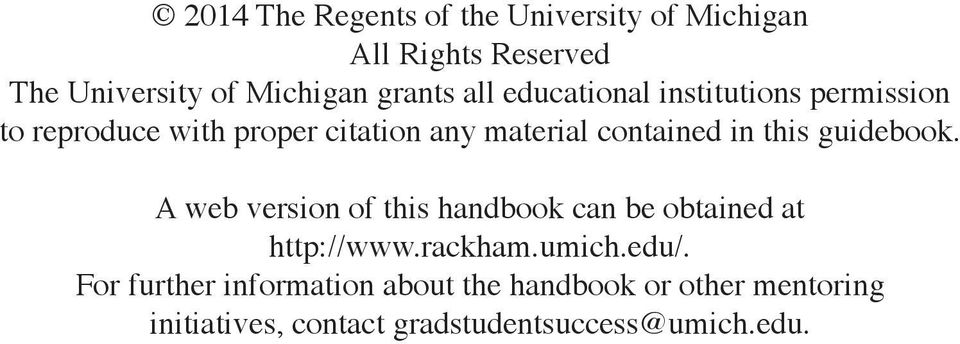 this guidebook. A web version of this handbook can be obtained at http://www.rackham.umich.edu/.