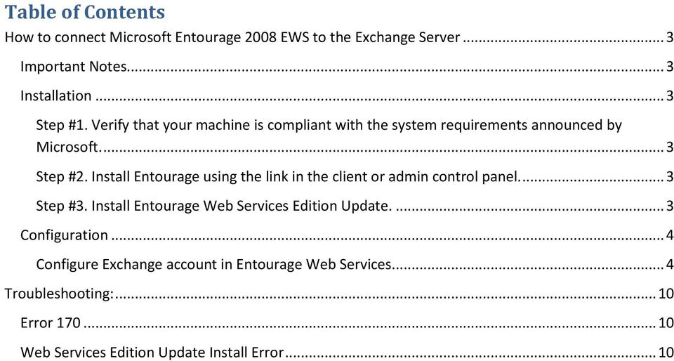 Install Entourage using the link in the client or admin control panel.... 3 Step #3. Install Entourage Web Services Edition Update.