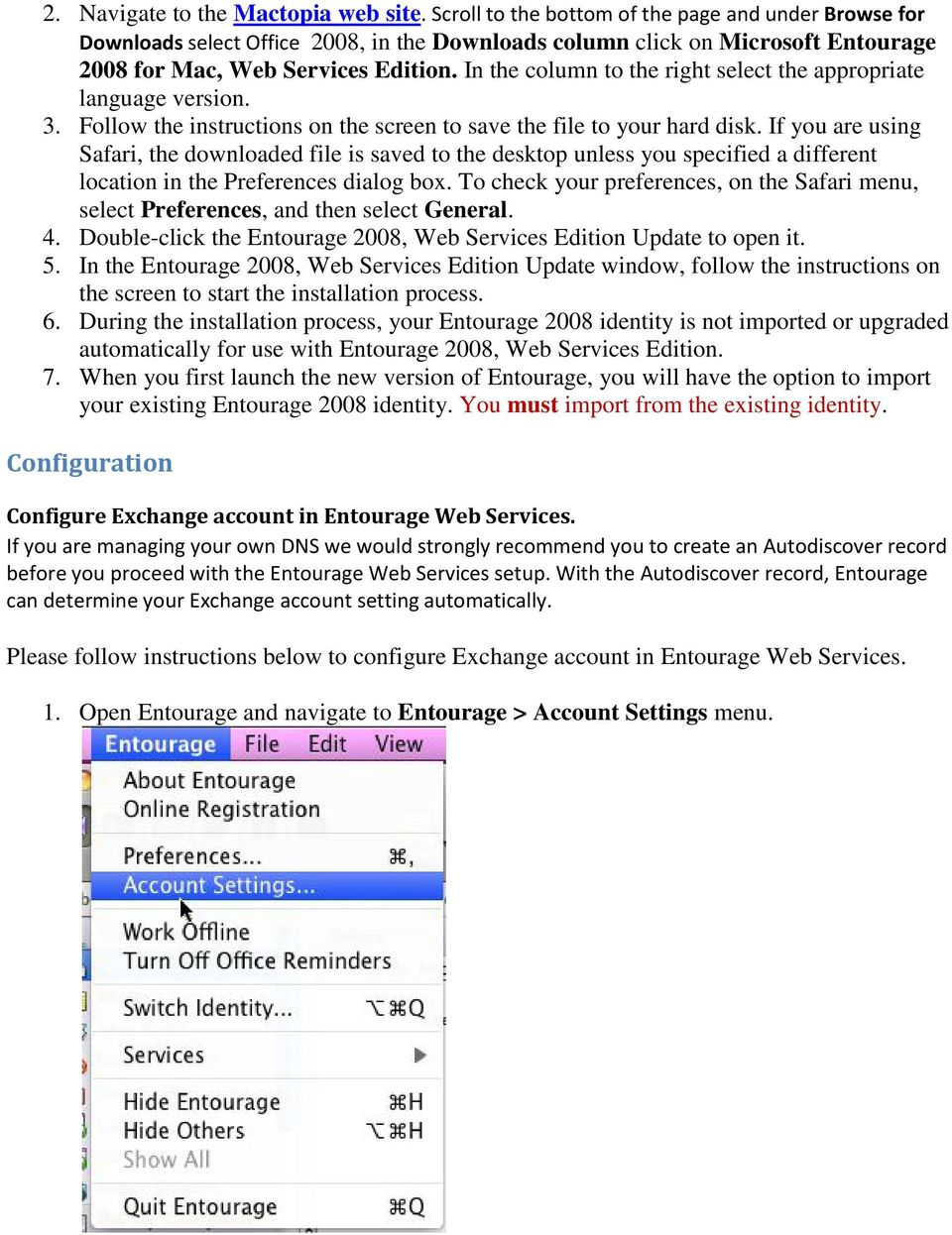 In the column to the right select the appropriate language version. 3. Follow the instructions on the screen to save the file to your hard disk.