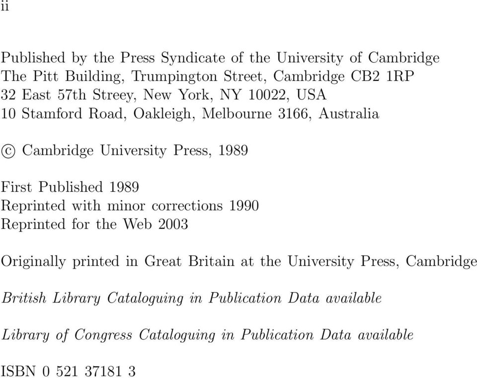 1989 Reprinted with minor corrections 1990 Reprinted for the Web 2003 Originally printed in Great Britain at the University Press,