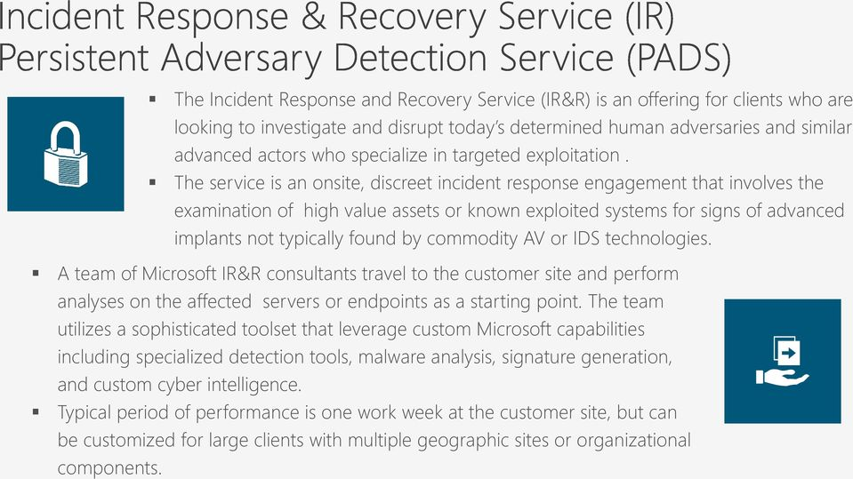 The service is an onsite, discreet incident response engagement that involves the examination of high value assets or known exploited systems for signs of advanced implants not typically found by