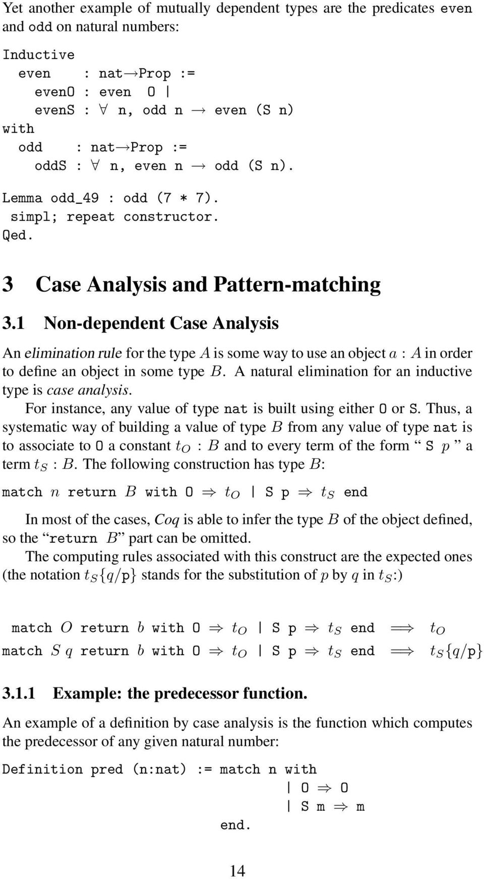 1 Non-dependent Case Analysis An elimination rule for the type A is some way to use an object a : A in order to define an object in some type B.