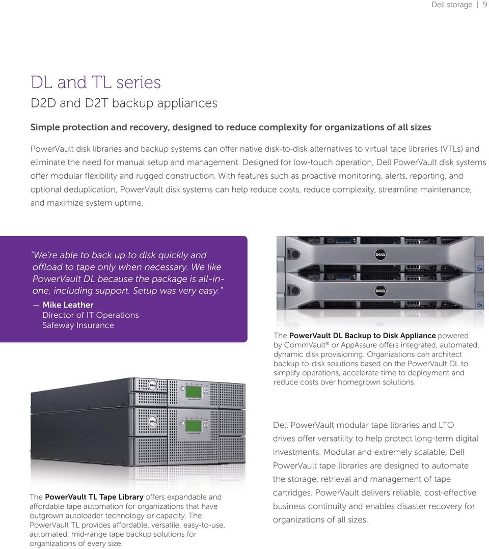 Designed for low-touch operation, Dell PowerVault disk systems offer modular flexibility and rugged construction.
