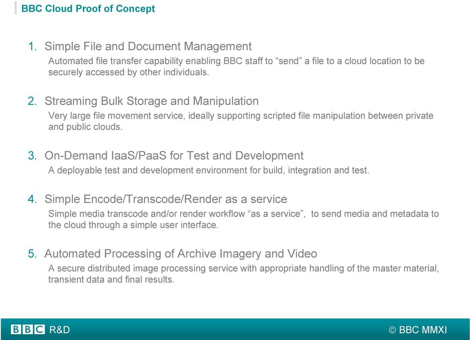 On-Demand IaaS/PaaS for Test and Development A deployable test and development environment for build, integration and test. 4.