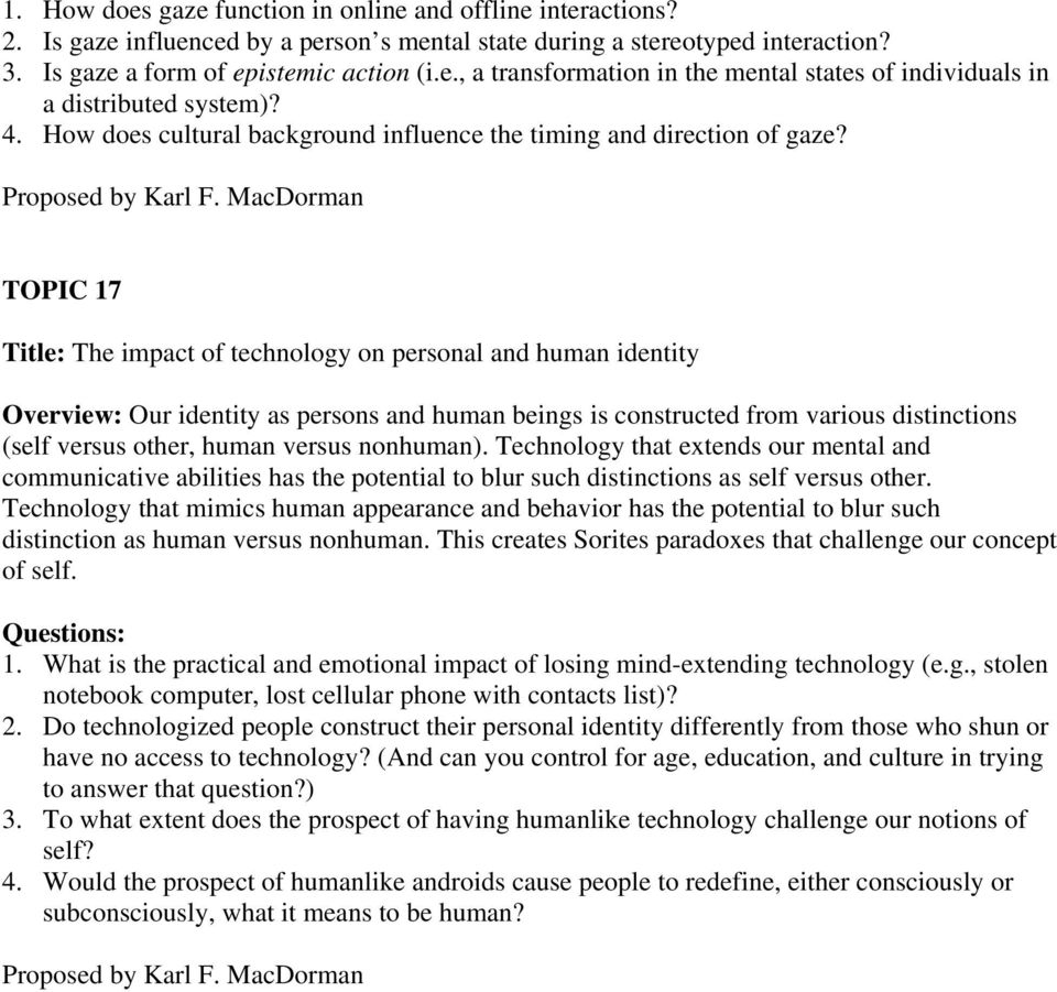 MacDorman TOPIC 17 Title: The impact of technology on personal and human identity Overview: Our identity as persons and human beings is constructed from various distinctions (self versus other, human