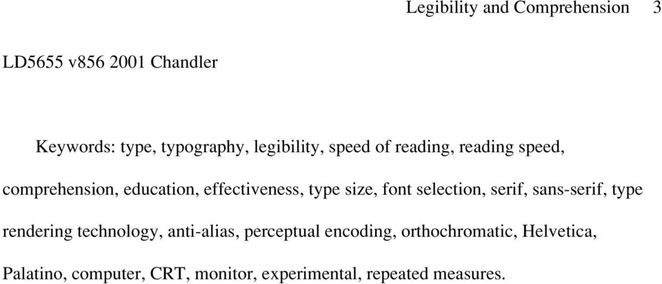 size, font selection, serif, sans-serif, type rendering technology, anti-alias, perceptual