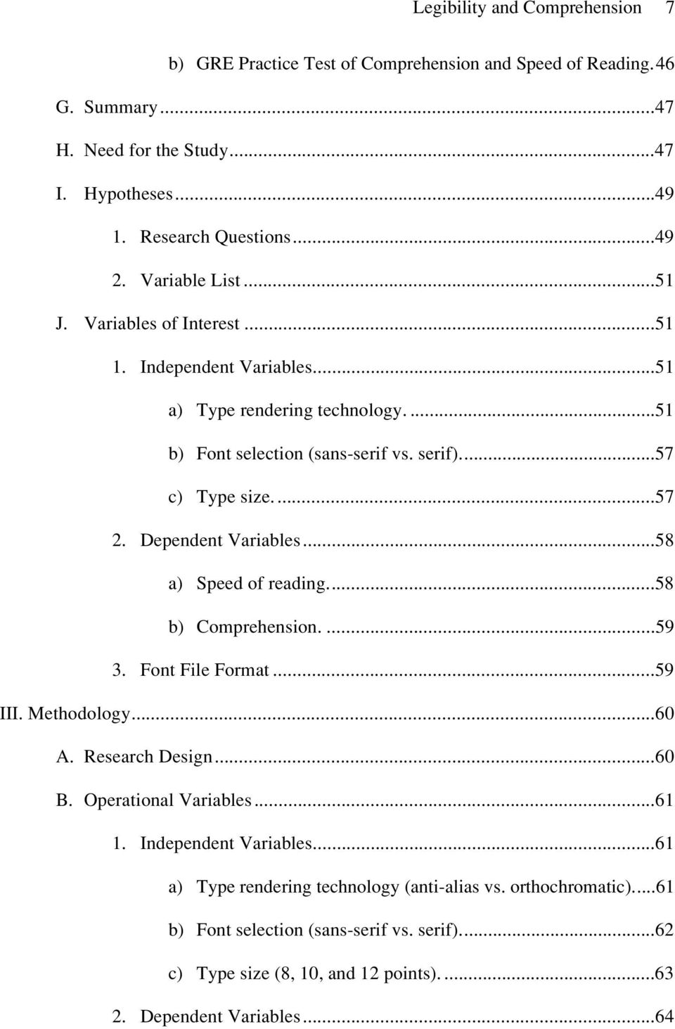 Dependent Variables...58 a) Speed of reading...58 b) Comprehension....59 3. Font File Format...59 III. Methodology...60 A. Research Design...60 B. Operational Variables...61 1.