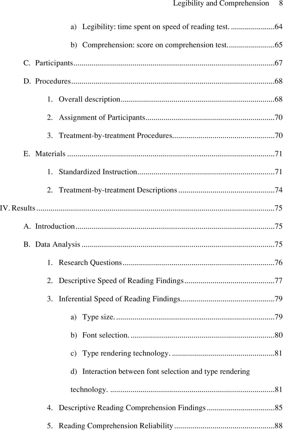 Results...75 A. Introduction...75 B. Data Analysis...75 1. Research Questions...76 2. Descriptive Speed of Reading Findings...77 3. Inferential Speed of Reading Findings...79 a) Type size.